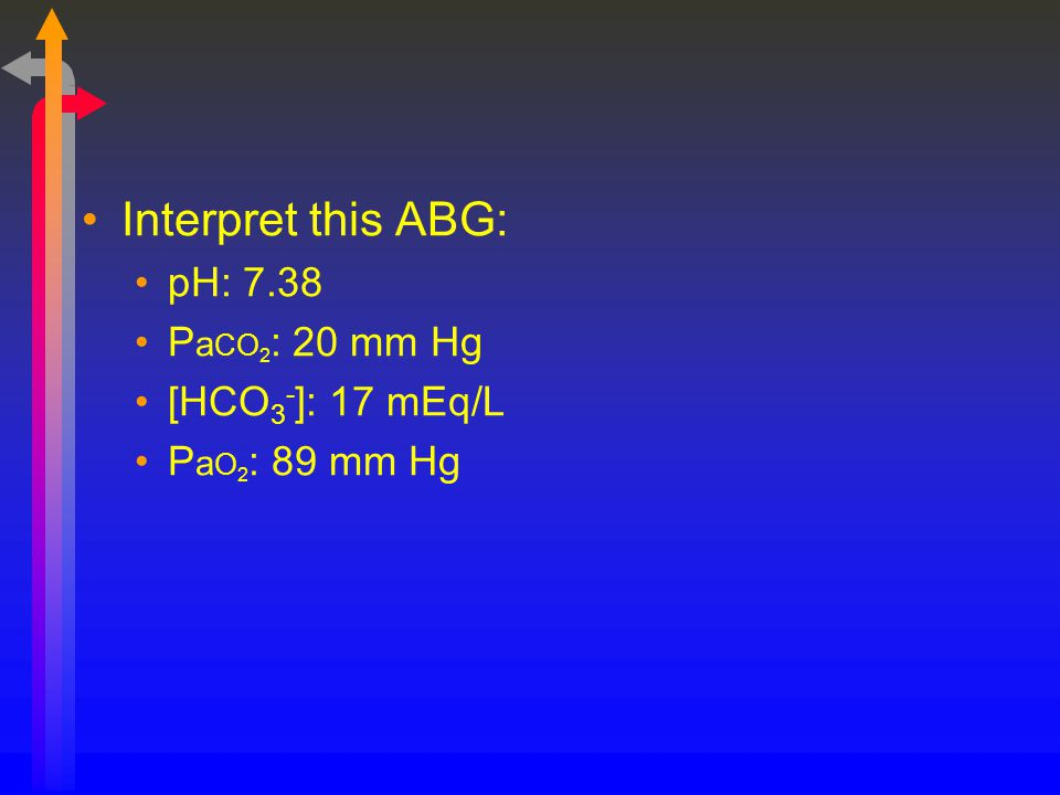 Interpret this ABG: pH: 7.38 PaCO2: 20 mm Hg [HCO3-]: 17 mEq/L